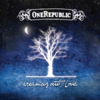 OneRepublic - Dreaming Out Loud (2007)