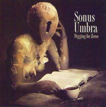 SONUS UMBRA - DIGGING FOR ZEROS - 2005