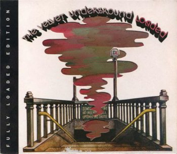 The Velvet Underground - Loaded - Fully Loaded Edition (2CD Rhino / Atlantic / ATCO 1997) 1970