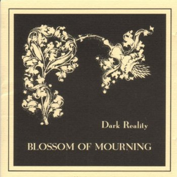 Dark Reality - Blossom Of Mourning 1995