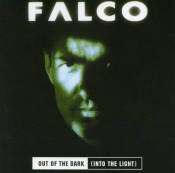 Falco - Out Of The Dark (Into The Light) - 1998