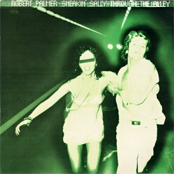Robert Palmer - Sneakin' Sally Through The Alley (Warner / Island LP VinylRip 24/96) 1974