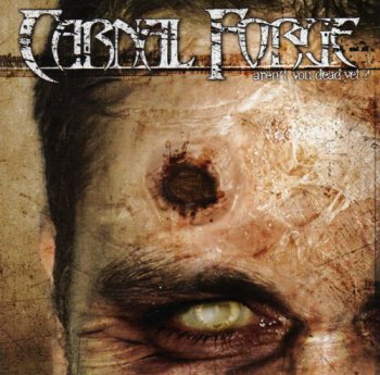 Carnal Forge-Aren'tYou Dead Yet?-2004