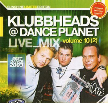 VA - Klubbheads @ Dance Planet live mix vol.10(2) (2003)