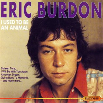 Eric Burdon - I Used To Be An Animal (Success Records 1997) 1988