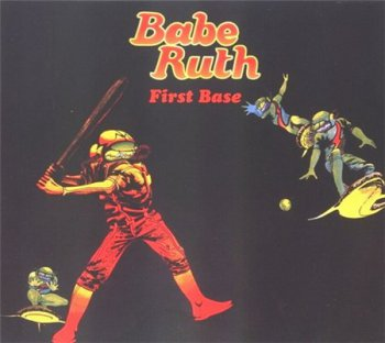 Babe Ruth - First Base (Repertoire Records 1995) 1972