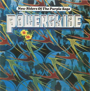 New Riders Of The Purple Sage - Powerglide (Columbia / Legacy Records Remaster Reissue 1996) 1972
