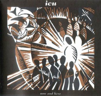 ICU - NOW AND HERE - 1995