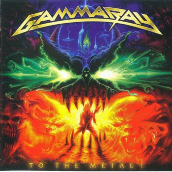 Gamma Ray - To The Metal! 2010