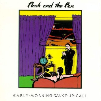 "Flash And The Pan ""Early Morning Wake Up Call"" 1985"