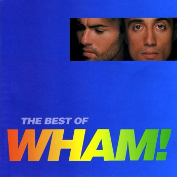 "Wham! ""If You Were There (The Best Of Wham!)"" 1997"