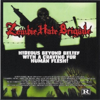 "Zombie Hate Brigade-""Hideous Beyond Belief with the Craving for Human Flesh""-2009"