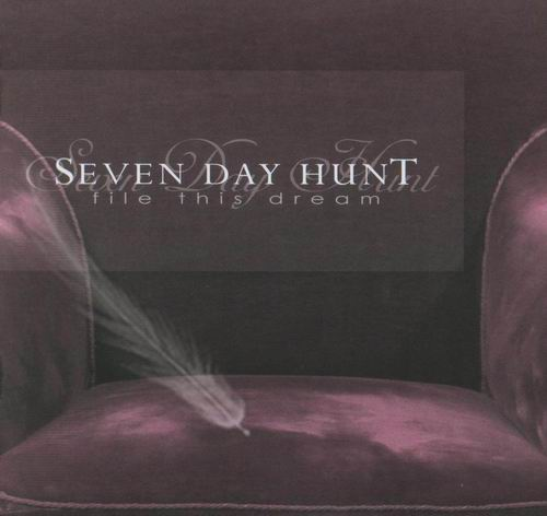 Seven Day Hunt - File This Dream (2008)