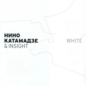 Nino Katamadze & Insight-2006-White (FLAC, Lossless)