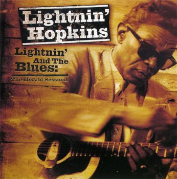Lightnin' Hopkins - Lightnin' And The Blues: The Herald Sessions (Buddha Records) 2001