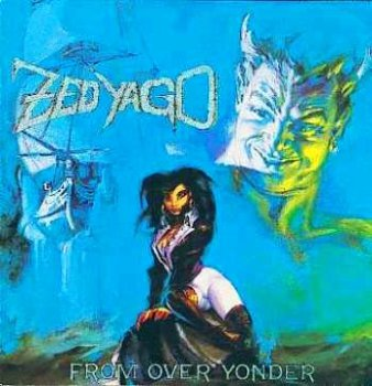 Zed yago - From over yonder 1988