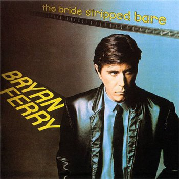 Bryan Ferry - The Bride Stripped Bare (Virgin Records HDCD 1999) 1978