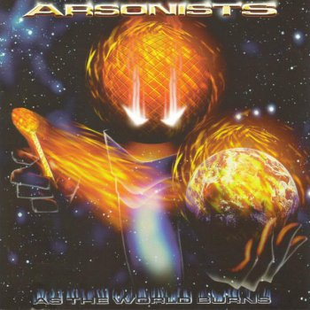 Arsonists-As The World Burns 1999