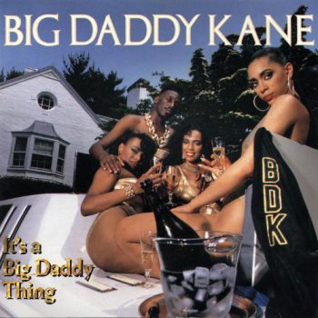 Big Daddy Kane-It's A Daddy Thing