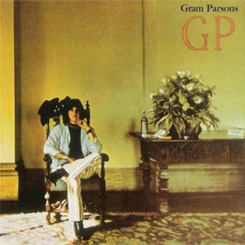 Gram Parsons - GP (Original US Reprise Records LP VinylRip 24/96) 1973