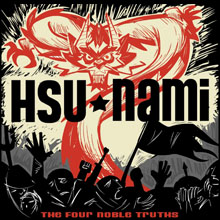 THE HSU-NAMI - THE FOUR NOBLE TRUTHS - 2009