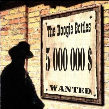 Boogie Bottles – Wanted (2009)