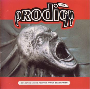 The Prodigy - Selected Mixes For The Jilted Generation [Japan]    (1995)