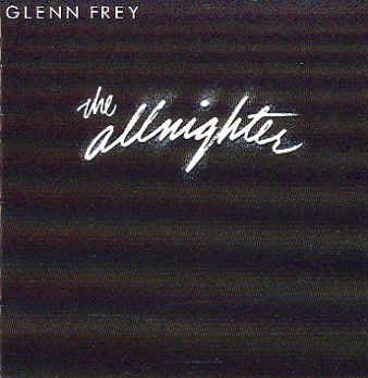 Glenn Frey (Eagles)-The allnighter 1984