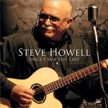 Steve Howell - Since I Saw You Last (2010)