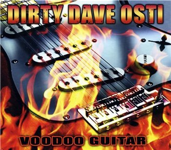 Dirty Dave Osti - Voodoo Guitar (2010)