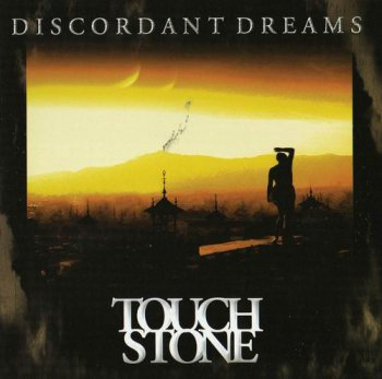 TOUCHSTONE - DISCORDANCE DREAMS - 2008