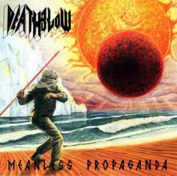 Deathblow - Meanless Propaganda 1991