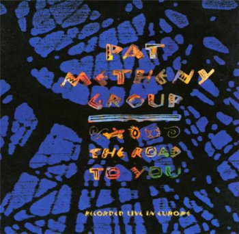 Pat Metheny Group - The Road To You (Geffen Records) 1993
