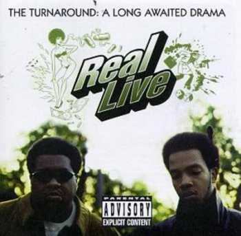 Real Live-The Turnaround-A Long Awaited Drama 1996