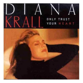 Diana Krall - Only Trust Your Heart 1995