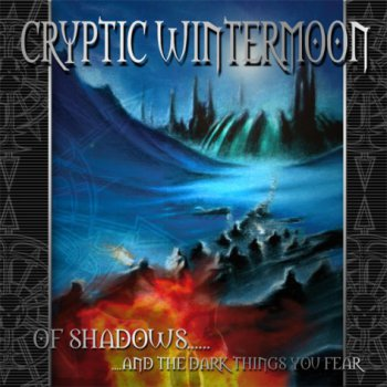 Cryptic Wintermoon - 2005 - Of Shadows... And The Dark Things You Fear