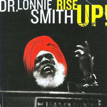 Dr. Lonnie Smith - Rise Up! (2009)
