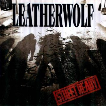 Leatherwolf - Street Ready 1989