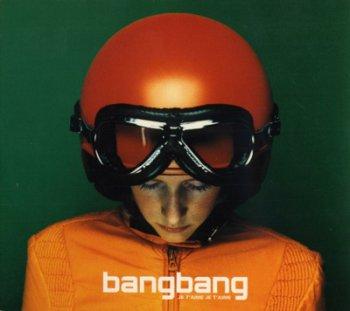 Bang Bang - Je t'aime je t'aime 1998