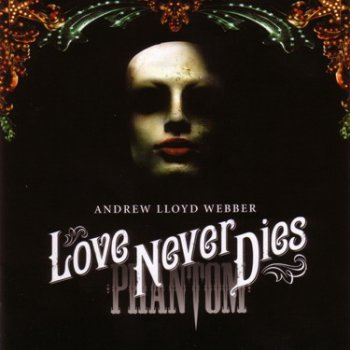 Andrew Lloyd Webber - Love Never Dies 2CD (2010)