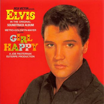 Elvis Presley : © 2003 ''Girl Happy''FTD (Follow That Dream,Sony BMG's Official CD Collectors Label)