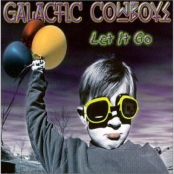 Galactic Cowboys - Let It Go 2001