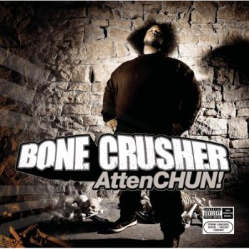 Bone Crusher-AttenCHUN! 2003
