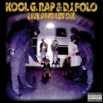 Kool G Rap & D.J. Polo-Live And Let Die 1992-2008