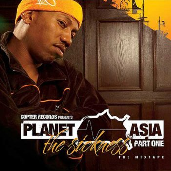 Planet Asia-The Sickness Part One 2006