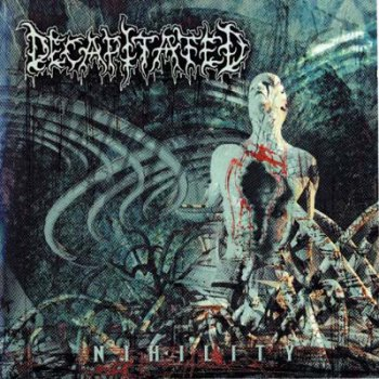 "Decapitated - ""Nihility"" (2002)"