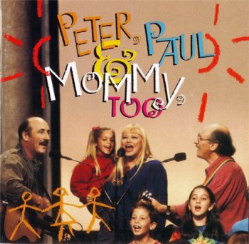 Peter, Paul & Mary - Peter, Paul & Mommy, Too (Warner Bros. Records)