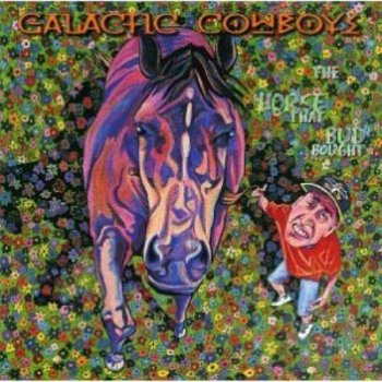 Galactic Cowboys - The Horse That Bud Bought 1997