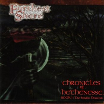 Furthest Shore — Chronicles of Hethenesse Book 1: The Shadow Descends 1999