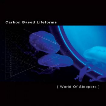 Сarbon Based Lifeforms - world of sleepers